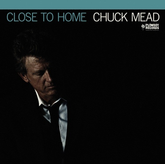 Chuck Mead Close to Home